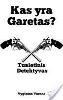 Vygintas Varnas - Kas yra Garetas? 2013